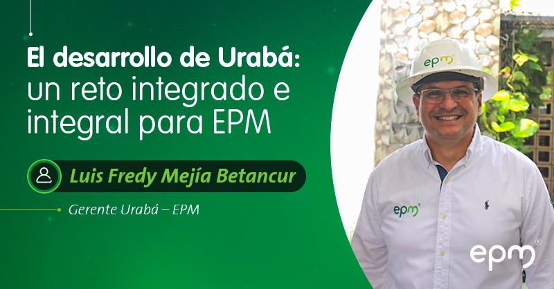 EPM avanza en su compromiso por Urabá